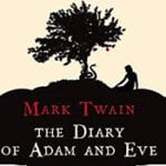 Mark Twain's the Diaries of Adam and Eve